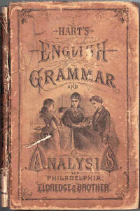 A Grammar of the English Language, with an Analysis of the Sentence by  John S Hart - Hardcover - 1st ed - 1874 - from Dinsmore Books and Biblio.com