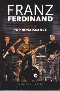 image of Franz Ferdinand And the Pop Renaissance