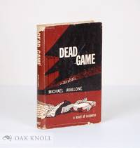 DEAD GAME. A NOVEL OF SUSPENSE