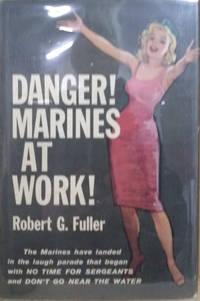 Danger!  Marines at Work!