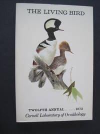 Living Bird, Twelfth Annual of the Cornell Laboratory of Ornithology 1973