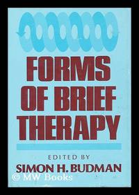 Forms of Brief Therapy / Edited by Simon H. Budman ; Foreword by Mardi J. Horowitz
