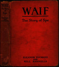 WAIF: The Story of Spe by  Will  Eleanor; Rannells - First Edition - 1937 - from Sunset Books and Biblio.com