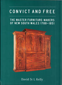 Convict and Free: the Master Furniture-makers of Early New South Wales 1788-1851