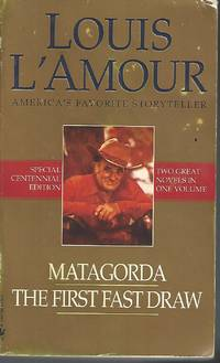 Matagorda/The First Fast Draw: Two Novels in One Volume by L'Amour, Louis - 2008-02-26