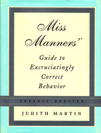 image of Miss Manners' Guide to Excruciatingly Correct Behavior: