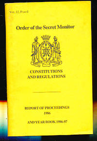 Constitutions and Regulations for the Government of the Order of the Secret Monitor or Brotherhood of David and Jonathan by  Peter Glyn Williams - Reprint - 1986 - from Barter Books Ltd and Biblio.com