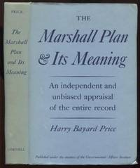 The Marshall Plan & Its Meaning: An Independent and Unbiased Appraisal of  the Entire Record