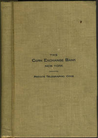 Telegraphic Cipher Code for Private and Confidential Use between The Corn Exchange Bank of New York City and its Correspondents