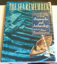image of THE SEA REMEMBERS: SHIPWRECKS & ARCHAEOLOGY