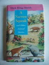 A Narrow Squeak and Other Animal Stories