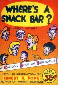 image of Where's A Snack Bar?; The cartoon Book for Dependents