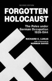 image of Forgotten Holocaust : Poles under German Occupation, 1939-1944