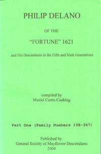 Philip Delano of the Fortune 1621 and His Descendants in the Fifth and Sixth Generations Part one (Family Numbers 198-367)