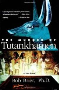 The Murder of Tutankhamen by Bob Brier - Paperback - 1999-05-05 - from Books Express and Biblio.com
