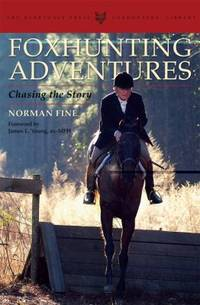 Foxhunting Adventures : Chasing the Story