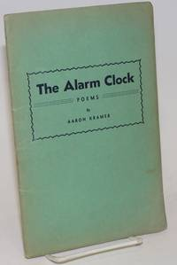 The alarm clock, poems by  Aaron Kramer - Signed - 1938 - from Bolerium Books Inc., ABAA/ILAB and Biblio.com