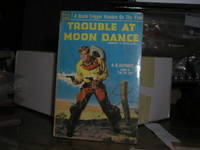 Trouble at Moon Dance Murder at Moon Dance Complete and Unabridged