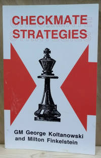 Checkmate Strategies:  The Patterns of the Winning Mating Strategies and  How to Achieve Them