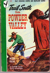 Trail South from Powder Valley by  Peter Field - Paperback - 1st Printing - 1948 - from John Thompson and Biblio.com