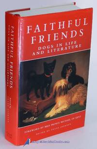 Faithful Friends: Dogs in Life and Literature by  Frank (editor) JACKSON - First US Edition - 1997 - from Bluebird Books (SKU: 50688)