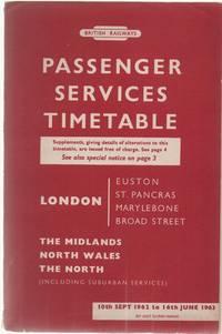 Passenger Services Timetable London (Euston, St. Pancras, Marylebone, Broad Street) The Midlands...