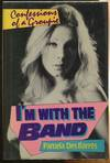 image of I'm With the Band: Confessions of a Groupie