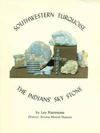 Southwestern Turquoise; the Indians' Sky Stone by  Lee Hammons - Paperback - 2nd Printing - 1973 - from Paperback Recycler and Biblio.com