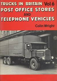 Post Office Stores and Telephone Vehicles - Trucks in Britain Volume 6.