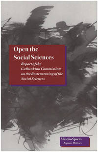 Open the Social Sciences: Report of the Gulbenkian Commission on the Restructuring of the Social Sciences (Mestizo Spaces.)