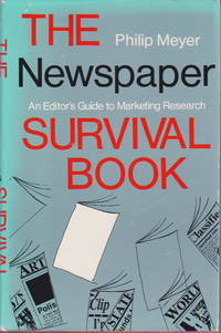Newspaper Survival Book, The : An Editor's Guide to Marketing Research