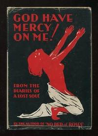 God Have Mercy on Me!: From the Diaries of a Lost Soul