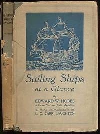 Sailing Ships At a Glance: A Pictorial Record of the Evolution of the Sailing Ship From the Earliest Times Until To-Day by  Edward W HOBBS - First Edition - 1925 - from Between the Covers- Rare Books, Inc. ABAA and Biblio.com