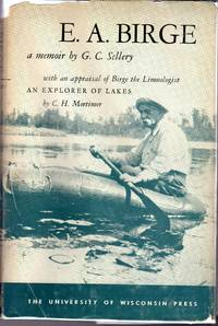 E.A. Birge: A Memoir with an Appraisal of Birge, the Limnologist: An Explorer of Lakes