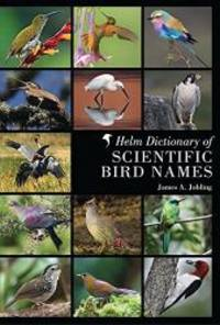 Helm Dictionary of Scientific Bird Names by James A. Jobling - Hardcover - 2009-02-05 - from Books Express and Biblio.com