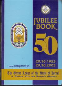 JUBILEE BOOK OF THE GRAND LODGE OF THE STATE OF ISRAEL OF ANCIENT FREE AND ACCEPTED MASONS.