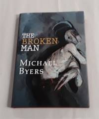 The Broken Man (SIGNED Limited Edition) One of 100 copies