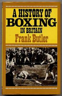 image of A History of Boxing in Britain: A Survey of the Noble Art from its Origins to the Present-Day