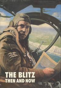 Blitz Then and Now Volume 1 - From Phoney War To Total War (After the Battle)