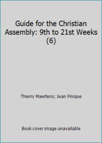 Guide for the Christian Assembly: 9th to 21st Weeks (6)
