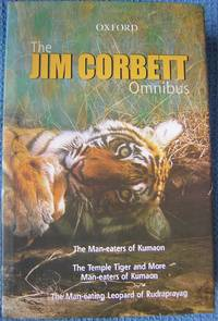Jim Corbett Omnibus: Man-Eaters of Kumaon; The Temple Tiger and More Man-eaters of Kumaon; The Man-eating Leopard of Rudraprayag by Corbett, Jim - 2007