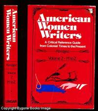 AMERICAN WOMEN WRITERS A Critical Reference Guide from Colonial Times to the Present Vol 2 M to Z