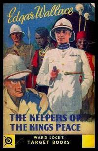 THE KEEPERS OF THE KING'S PEACE by  Edgar Wallace - Paperback - First Printing - First Thus - 1940 - from W. Fraser Sandercombe and Biblio.com