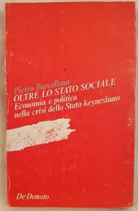 OLTRE LO STATO SOCIALE ECONOMIA E POLITICA NELLA CRISI DELLO STATO KEYNESIANO