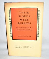 Their Words Were Bullets: The Southern Press in War, Reconstruction and Peace