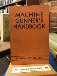 Machine Gunner's Handbook With a Chapter on the Caliber .50 Machine Gun and the 81-Mm Mortar