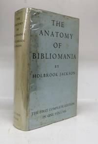 The Anatomy of Bibliomania by  Holbrook JACKSON - Hardcover - Third edition, revised - 1932 - from Attic Books and Biblio.co.uk