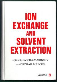 Ion Exchange and Solvent Extraction. A Series of Advances Volume  8
