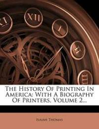 image of The History Of Printing In America: With A Biography Of Printers, Volume 2...