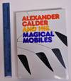 View Image 1 of 3 for Alexander Calder and His Magical Mobiles Inventory #3944